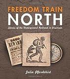 Freedom Train North, Julia Pferdehirt, 0870204742
