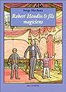 Robert Houdin et fils, magiciens par Hochain