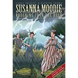 Susanna Moodie: Roughing It in the Bush