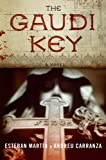 Front cover for the book The Gaudi Key: A Novel by Esteban Martin