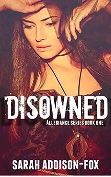 Disowned: Allegiance #1 (Allegiance series) by [Addison-Fox, Sarah]