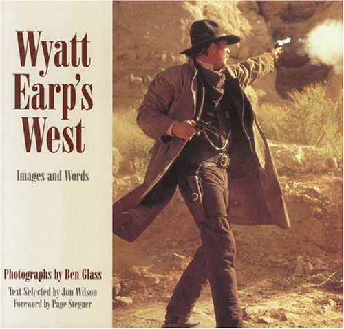 Wyatt Earp's West: Images and Words (Newmarket Pictorial Moviebook)