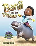 Banji Versus The Village - Book One: Yam-Yam Encounter