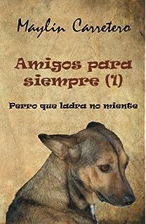 Amigos para siempre (1): Perro que ladra, no miente (Volume 1