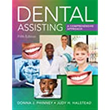 Dental Assisting: A Comprehensive Approach (MindTap Course List)