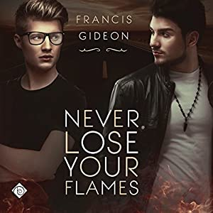 Never Lose Your Flames Audiobook