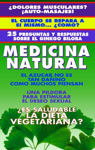 NATURAMA No. 12: GINKGO BILOBA, DOLORES MUSCULARES, AZUCAR, DIETA VEGETARIANA, ANTICONCEPTIVOS, MELANOMA MALIGNO: TRATADO DE...