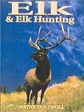 img - for Elk & Elk Hunting book / textbook / text book
