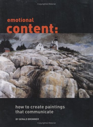 Emotional Content: How to Create Paintings That Communicate (Collage Techniques A Guide For Artists And Illustrators)