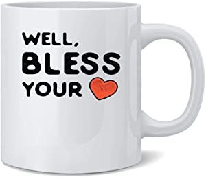 Poster Foundry Well Bless Your Heart Cute Funny Ceramic Coffee Mug Tea Cup Fun Novelty Gift 12 oz