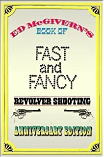 FAST AND FANCY REVOLVER SHOOTING PDF