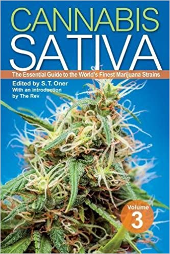 Cannabis sativa volume 3 the essential guide to the worlds finest cannabis sativa volume 3 the essential guide to the worlds finest marijuana strains s t oner the rev 9781937866297 amazon books fandeluxe Images