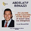 XV leçons pour coacher votre équipe et réussir dans vos entreprises | Livre audio Auteur(s) : Benazzi Abdelatif Narrateur(s) : Bernard Petit