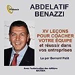 XV leçons pour coacher votre équipe et réussir dans vos entreprises | Benazzi Abdelatif