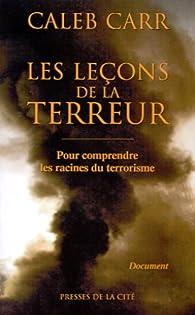 Les leçons de la terreur. Pour comprendre les racines du terrorisme par Caleb Carr
