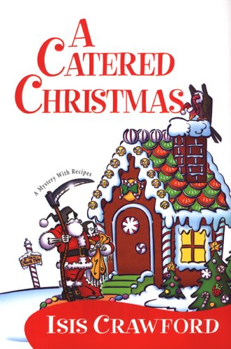 Read Online A Catered Christmas (Mystery with Recipes, No. 3) pdf
