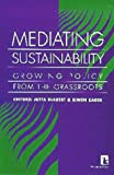 img - for Mediating Sustainability: Growing Policy from the Grassroots book / textbook / text book