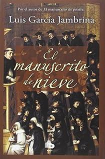 El manuscrito de nieve par García Jambrina