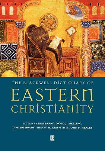 (The Blackwell Dictionary of Eastern Christianity)