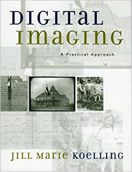 Book Digital Imaging: A Practical Approach (American Association for State and Local History) (American Association for State & Local History)