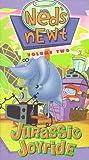 Neds Newt: Jurassic Joyride [VHS]