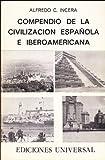 Compendio de la Civilizacion Espanola e Iberoamericana, Alfredo C. Incera, 0897292391