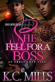 She Fell For A Boss: An Urban Love Tale