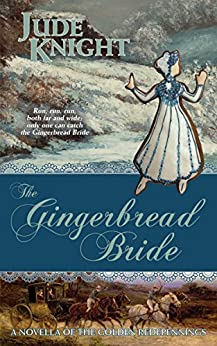 Gingerbread Bride (The Golden Redepennings) by [Knight, Jude]