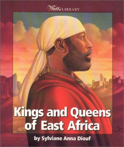 Kings and Queens of East Africa (Watts Library)