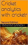 Cricket analytics with cricketr: Second Edition