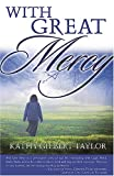 With Great Mercy, Kathy Taylor, 159185850X