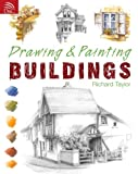 Drawing and Painting Buildings, Richard S. Taylor, 0715320947