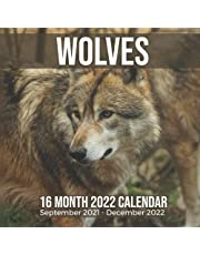Wolves 16 Month 2022 Calendar September 2021-December 2022: Wolf Animal Square Photo Date Book Monthly Pages 8.5 x 8.5 Inch