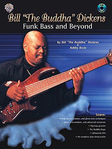- Bill The Buddha Dickens -- Funk Bass and Beyond: Book & CD