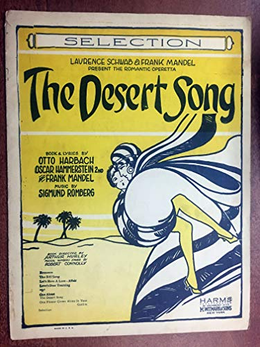 selections from DESERT SONG (Sigmund ROmberg 1926 SHEET MUSIC) piano selections 11 pages, EXCELLENT condiiton