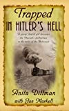 """Trapped In Hitler's Hell A YOUNG JEWISH GIRL DISCOVERS THE MESSIAH'S FAITHFULNESS IN THE MIDST OF THE HOLOCAUST"" av Anita Dittman"