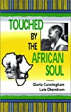 Touched by the African Soul, 62 Missionary Wormen, 0966396693