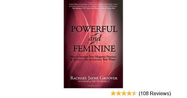 Powerful and Feminine: How to Increase Your Magnetic