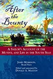 After the Bounty: A Sailor's Account of the Mutiny, and Life in the South Seas