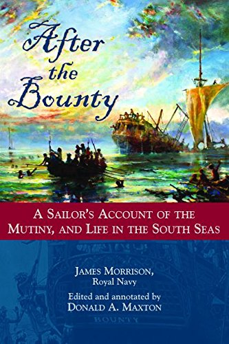 After the Bounty: A Sailor's Account of the Mutiny, and Life in the South Seas PDF