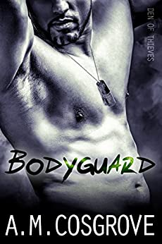 Bodyguard (Den of Thieves Book 2) by [Cosgrove, A.M.]