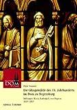 Die Glasgemalde des 19. Jahrhunderts Im Dom Zu Regensburg : Stiftungen Konig Ludwigs I. Von Bayern 1827-1857, Vaassen, Elgin and Regensburger Domstiftung, Regensburger, 3795419565