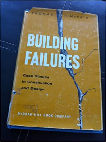 Building Failures: Case Studies of Construction and Design