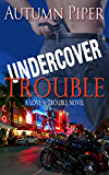 Undercover Trouble (Love-n-Trouble)