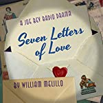 Seven Letters of Love: A Joe Bev Radio Drama | William Melillo