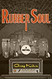 Rubber Soul: A Novel (Dust Bin Bob Book 1)