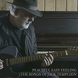 PEACEFUL EASY FEELING - THE SONGS OF JACK TEMPCHIN