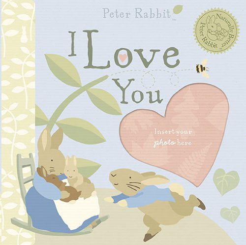 Download Peter Rabbit I Love You (Peter Rabbit Naturally Better) PDF