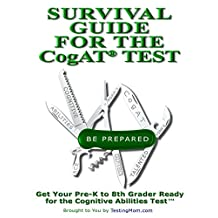 Testing Survival Guide for CogAT® - Practice for Cognitive Abilities Test (CogAT Test) (Testing Survival Guide by TestingMom.com Book 2)