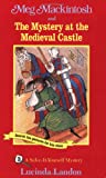 Meg Mackintosh and the Mystery at the Medieval Castle